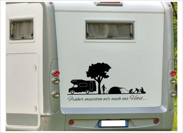 Aufkleber Früher mussten wir ins Hotel Wohnmobil Wohnwagen Camper Caravan Auto